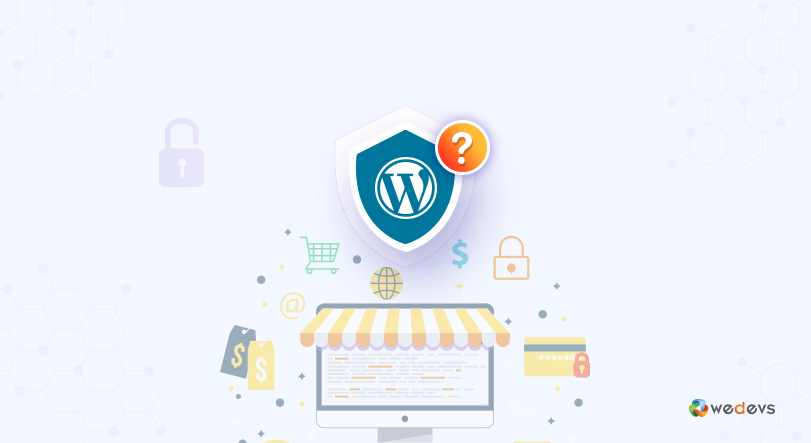 Is WordPress Safe for E-Commerce Website? - weDevs