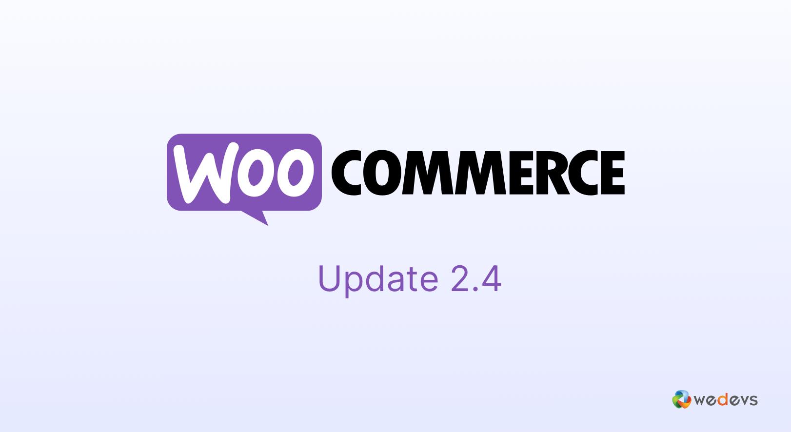 WooCommerce 2.4 is here!