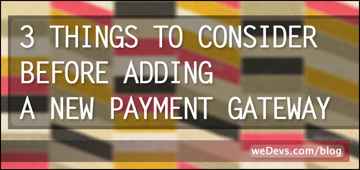 Consider 3 Things Before Adding a New Payment Gateway to Dokan