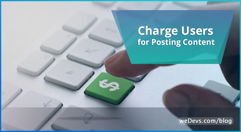 Charge Users for Posting Content