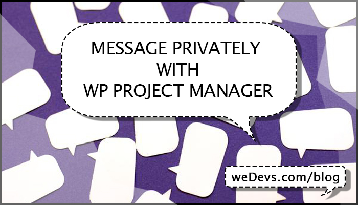 Message Privately With WP Project Manager