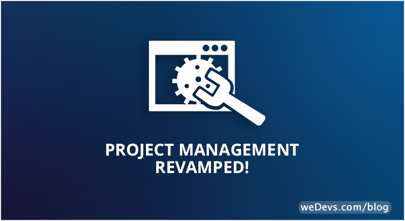 Project management revamped!