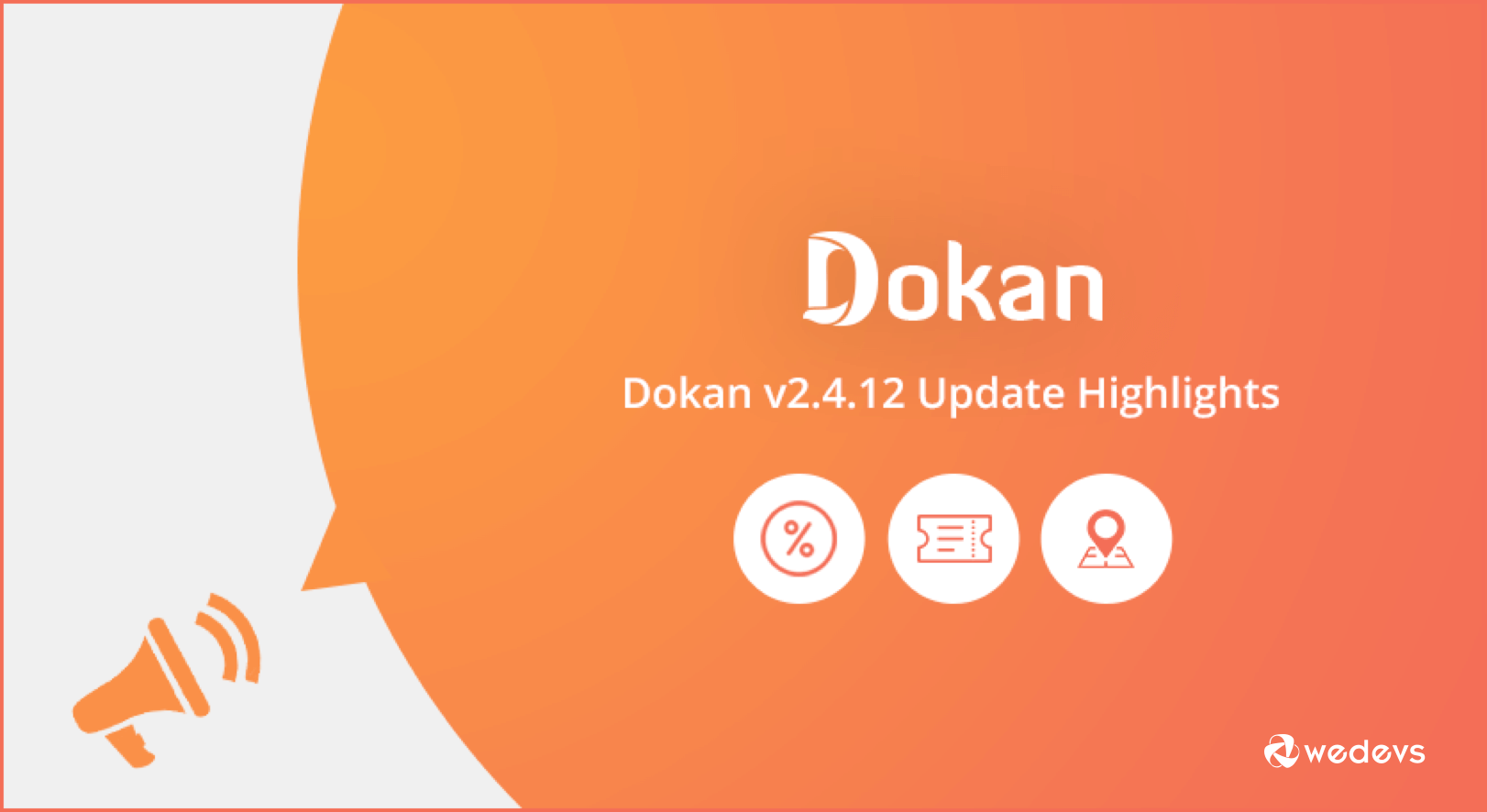 Upcoming New Features of Dokan Multi-vendor Marketplace