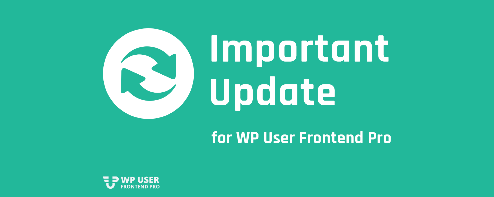 Important Update for WP User Frontend Pro