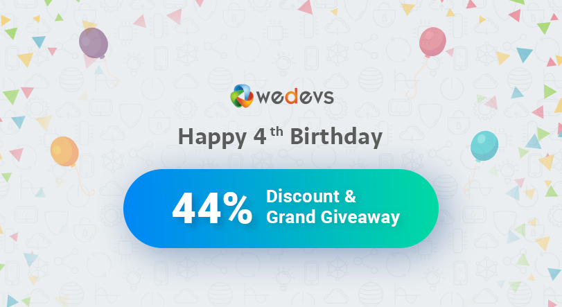weDevs 4th Birthday 2017: Big Discount & Giveaway!