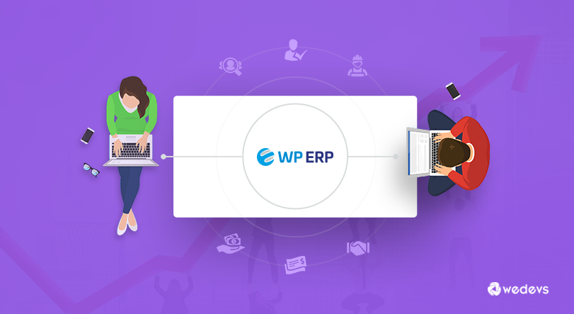 How We are Using WordPress ERP Here at weDevs – Part 1