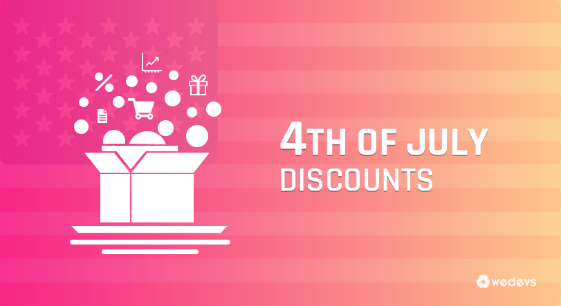 Best 4th of July Deals on WordPress – 20% off on weDevs!