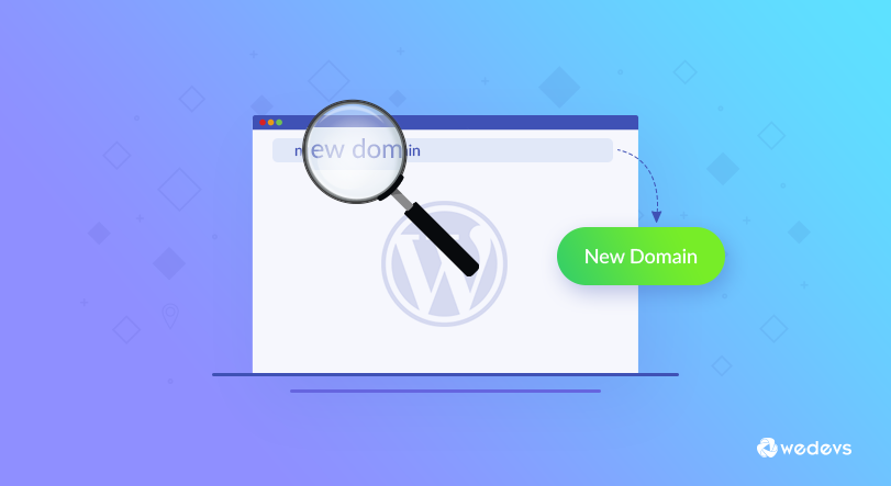The Ultimate Guide on How to Change WordPress Domain Address