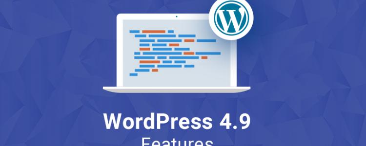 What's New in WordPress 4.9 Tipton: Improved Code Editor, Customizer & Widgets