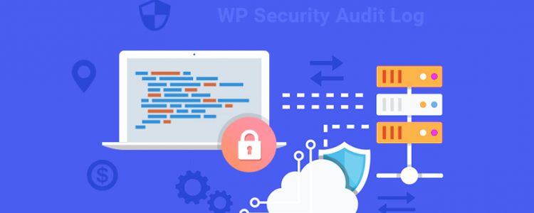 WP Security Audit Log: A Plugin For All Your WordPress Activity Trail