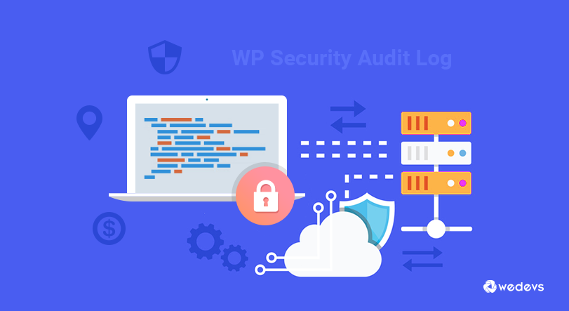 WP Security Audit Log Plugin Review