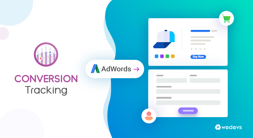 How to Setup AdWords Conversion Tracking In WooCommerce Store