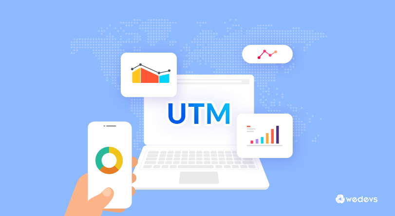 Become A Master Of UTM Tracking In No Time