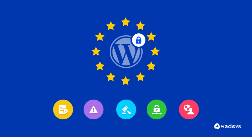 Why You Should Also Join The WordPress GDPR Bandwagon