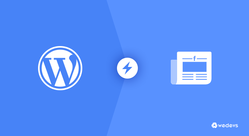 Facebook Instant Articles: How to Setup With WordPress