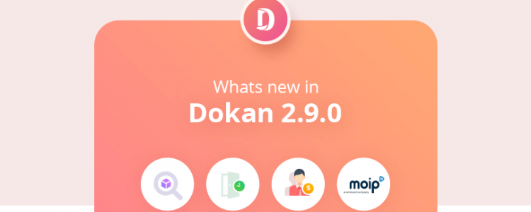 Dokan 2.9.0: What's New In The Latest PRO Release?
