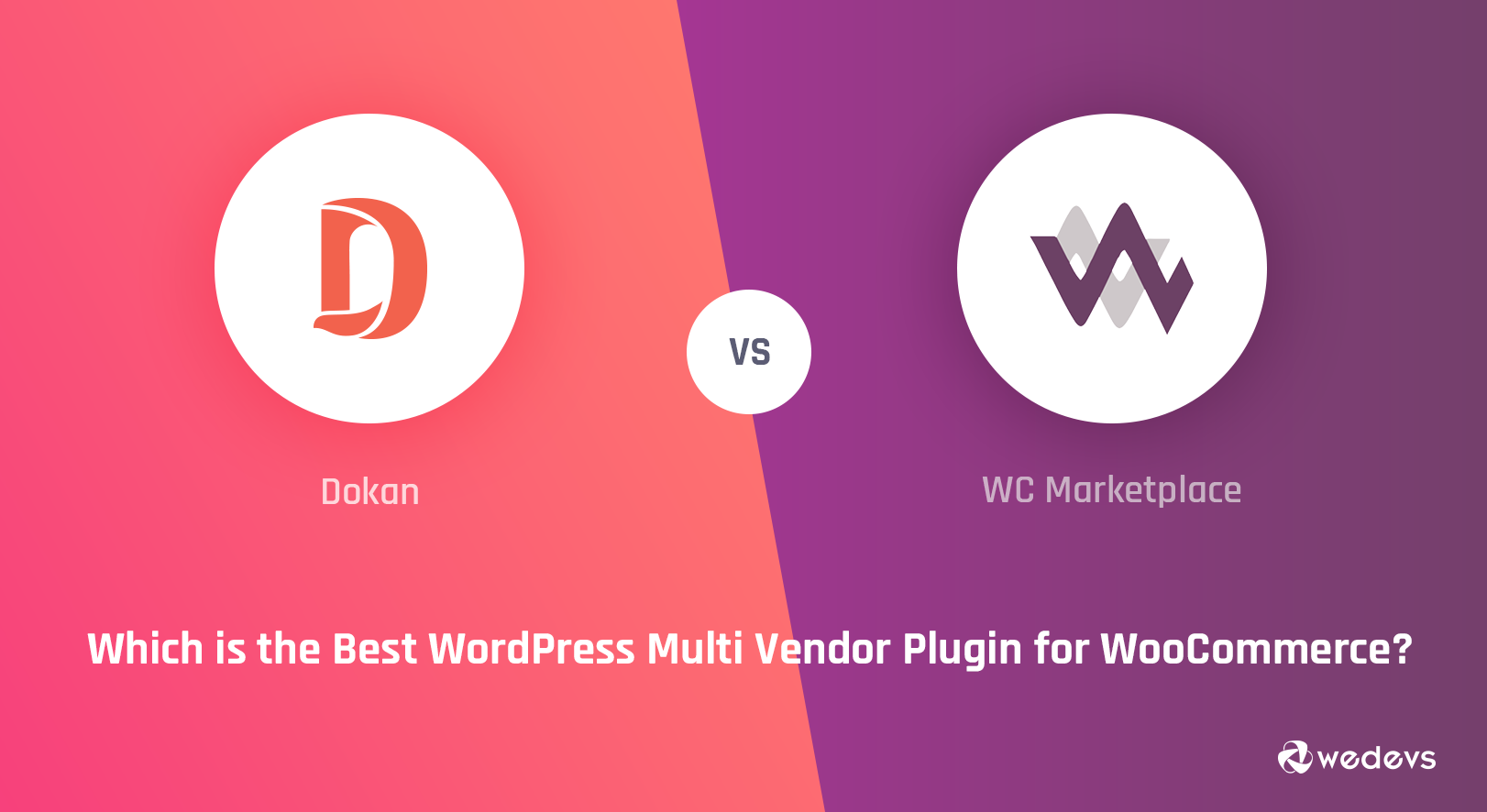 Dokan vs WC Marketplace: The Ultimate Comparison