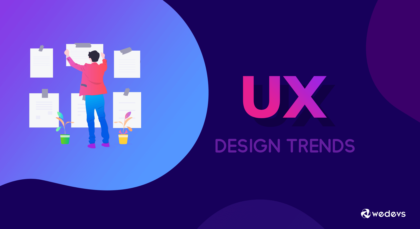 12 UX Design Trends You Will See In 2019 - weDevs