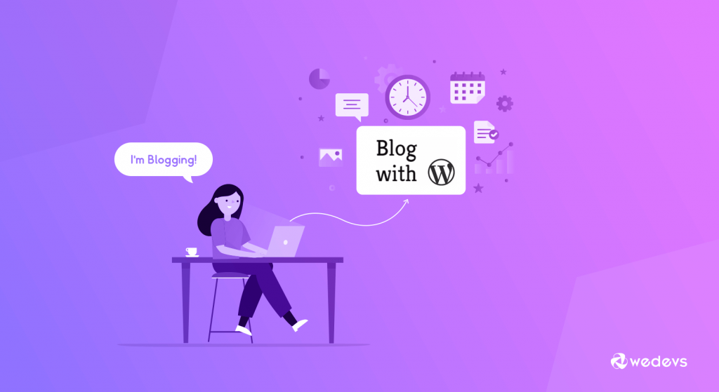 why wordpress is best for blogging