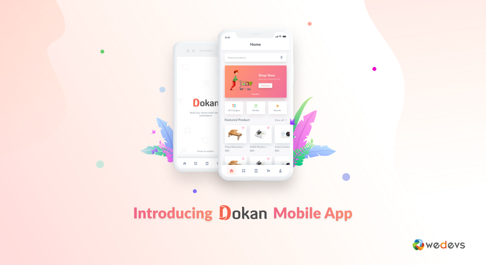 Introducing Dokan Mobile App: Time to Turn Your Customers' Journey into a Joyful One!