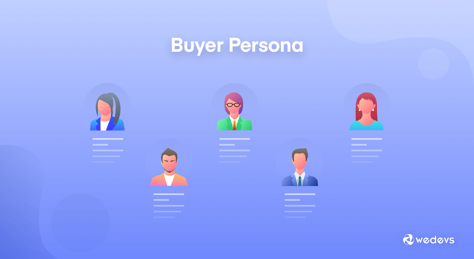 How to Create a Buyer Persona & Make Your Buyers' Journey Easier