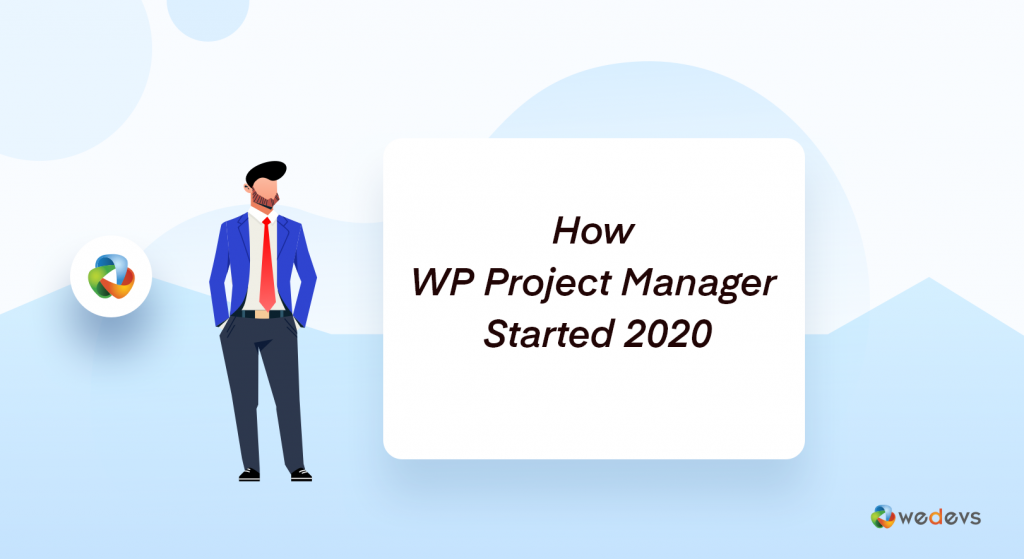 How WP Project Manager Started 2020