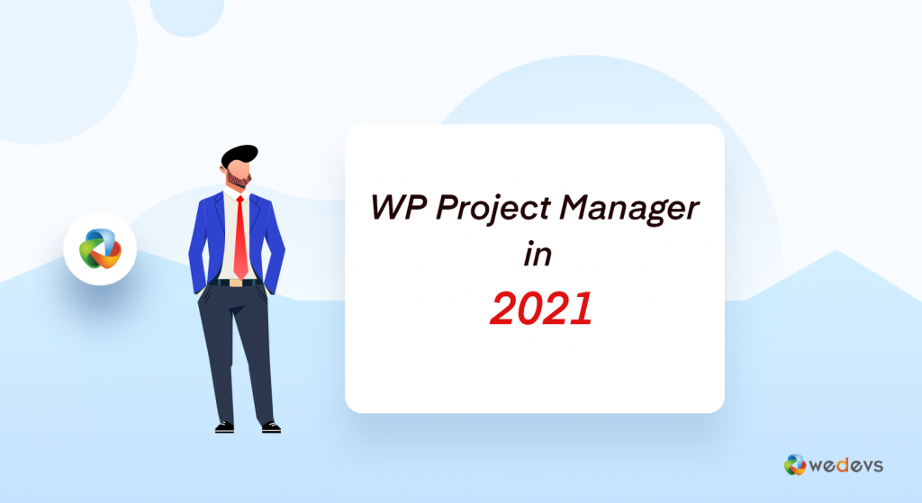What We are Planning for WP Project Manager in 2021
