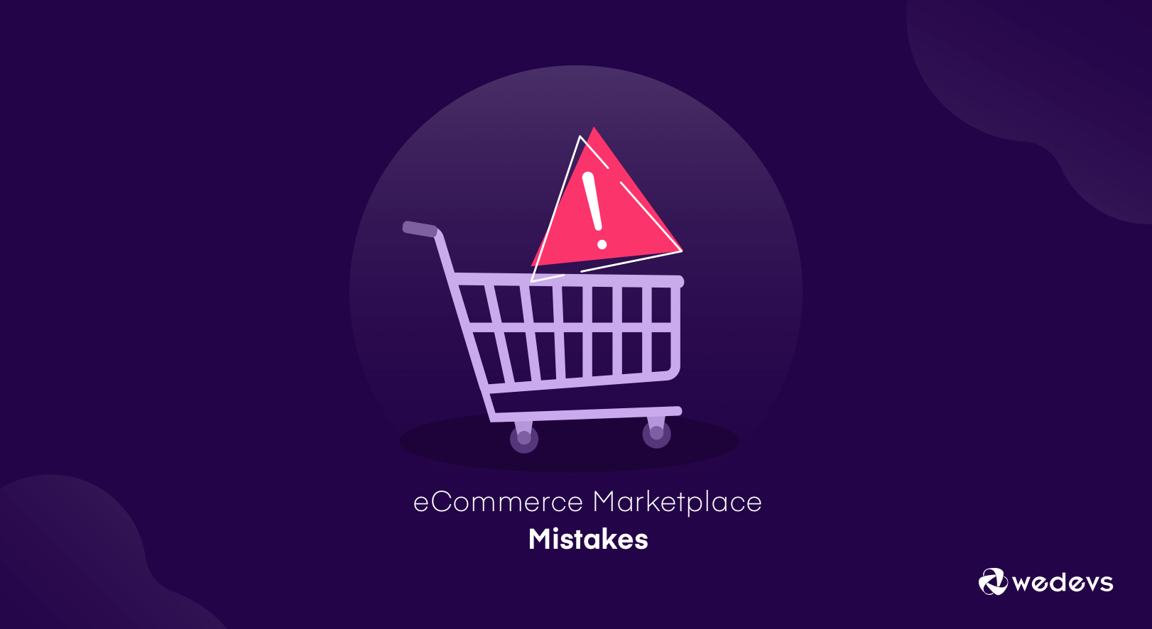 15+ Common Ecommerce Mistakes You Should Avoid in 2021